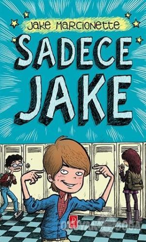 Sadece Jake - Jake Marcionette - Pena Yayınları
