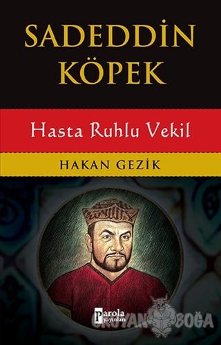 Sadeddin Köpek - Hakan Gezik - Parola Yayınları
