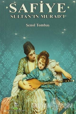 Safiye Sultan'ın Murad'ı - Şenol Tombaş - Turna Yayıncılık