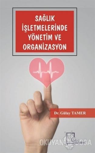 Sağlık İşletmelerinde Yönetim ve Organizasyon