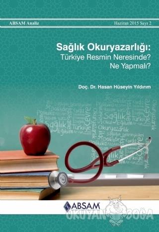 Sağlık Okuryazarlığı: Türkiye Resmin Neresinde? Ne Yapmalı? - Hasan Hü