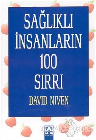 Sağlıklı İnsanların 100 Sırrı - David Niven - Altın Kitaplar