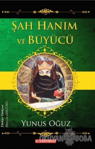 Şah Hanım ve Büyücü - Yunus Oğuz - Bilgeoğuz Yayınları