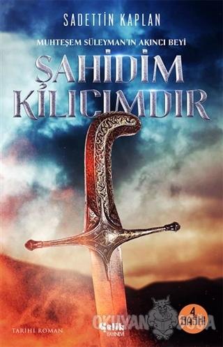 Şahidim Kılıcımdır - Sadettin Kaplan - Çelik Yayınevi