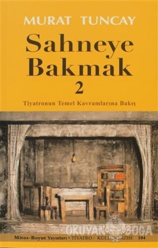 Sahneye Bakmak - 2 - Murat Tuncay - Mitos Boyut Yayınları