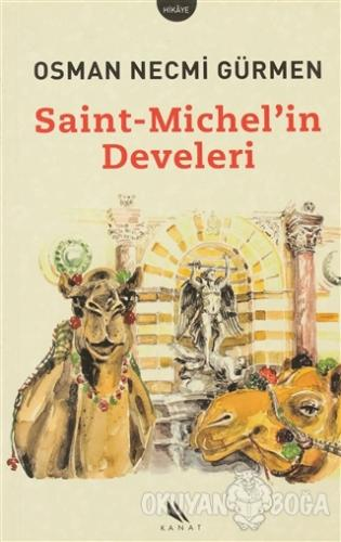 Saint-Michel'in Develeri - Osman Necmi Gürmen - Kanat Kitap
