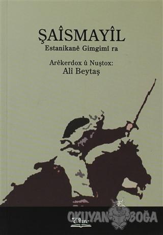 Şaismayil - Ali Beytaş - Vate Yayınevi