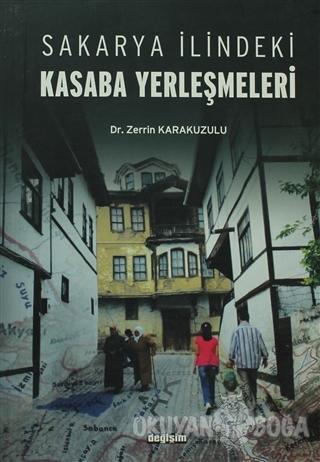 Sakarya İlindeki Kasaba Yerleşmeleri - Zerrin Karakuzulu - Değişim Yay