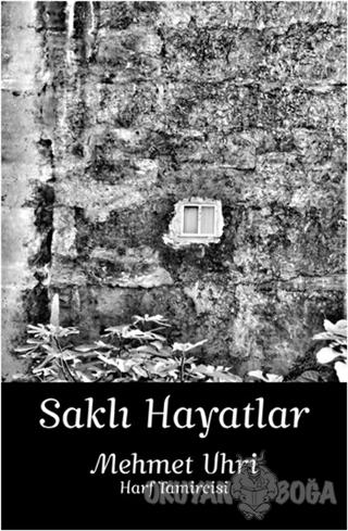 Saklı Hayatlar (Ciltli) - Mehmet Uhri - Optimist Yayın Dağıtım