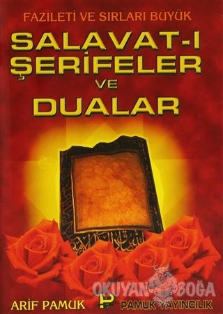 Salavat-ı Şerifeler ve Dualar (Dua-039) - Arif Pamuk - Pamuk Yayıncılı