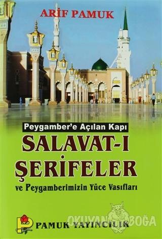 Salavat-ı Şerifeler ve Peygamberimizin Yüce Vasıfları (Dua-084) - Arif