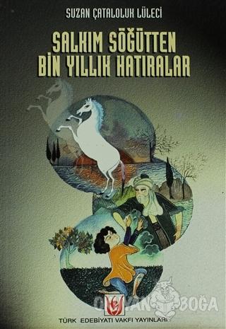 Salkım Söğütten Bin Yıllık Hatıralar - Suzan Çataloluk Lüleci - Türk E