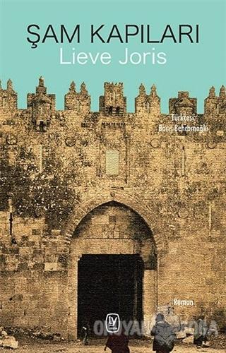 Şam Kapıları - Lieve Joris - Tekin Yayınevi