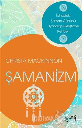 Şamanizm - Christa Mackinnon - Ganj Kitap