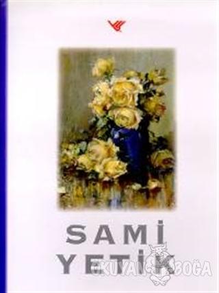Sami Yetik (Ciltli) - Sami Yetik - Yapı Kredi Yayınları Sanat