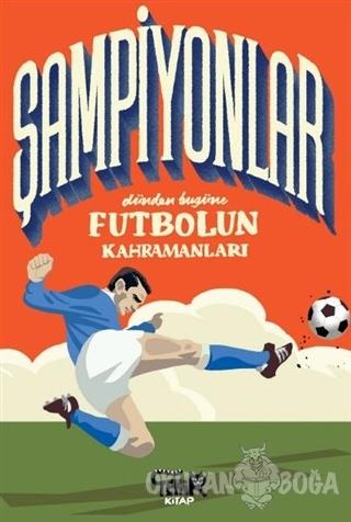 Şampiyonlar - Dünden Bugüne Futbolun Kahramanları