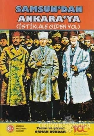 Samsun'dan Ankara'ya - İstiklale Giden Yol