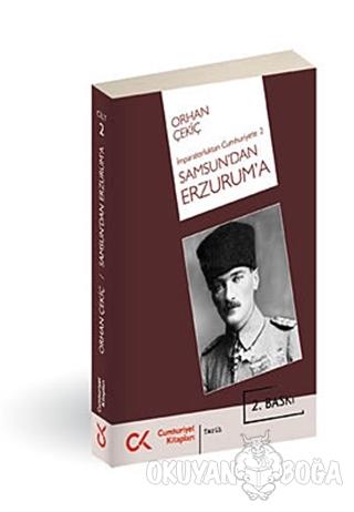 Samsun'dan Erzurum'a - Orhan Çekiç - Cumhuriyet Kitapları