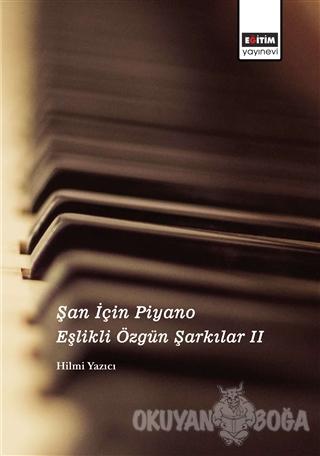 Şan İçin Piyano Eşlikli Özgün Şarkılar 2