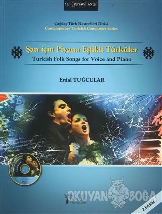 Şan İçin Piyano Eşlikli Türküler - Erdal Tuğcular - Müzik Eğitimi Yayı