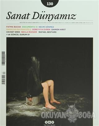 Sanat Dünyamız İki Aylık Kültür ve Sanat Dergisi Sayı: 130
