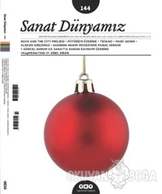Sanat Dünyamız İki Aylık Kültür ve Sanat Dergisi Sayı: 144 - Kolektif