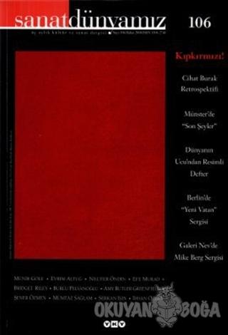 Sanat Dünyamız Üç Aylık Kültür ve Sanat Dergisi Sayı: 106 - Kolektif -