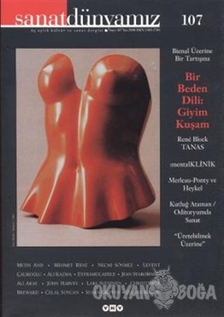 Sanat Dünyamız Üç Aylık Kültür ve Sanat Dergisi Sayı: 107 - Kolektif -