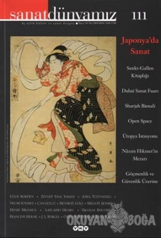 Sanat Dünyamız Üç Aylık Kültür ve Sanat Dergisi Sayı: 111 - Kolektif -