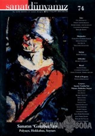 Sanat Dünyamız Üç Aylık Kültür ve Sanat Dergisi Sayı: 74