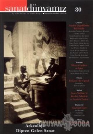 Sanat Dünyamız Üç Aylık Kültür ve Sanat Dergisi Sayı: 80