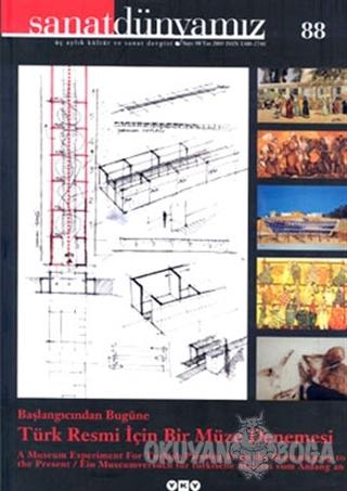 Sanat Dünyamız Üç Aylık Kültür ve Sanat Dergisi Sayı: 88 - Kolektif -