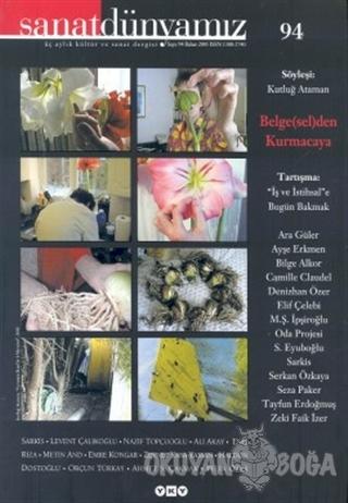 Sanat Dünyamız Üç Aylık Kültür ve Sanat Dergisi Sayı: 94 - Kolektif -