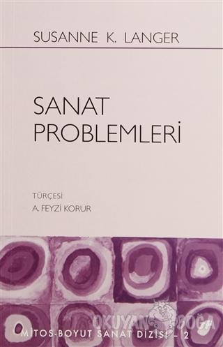 Sanat Problemleri - Susanne K. Langer - Mitos Boyut Yayınları
