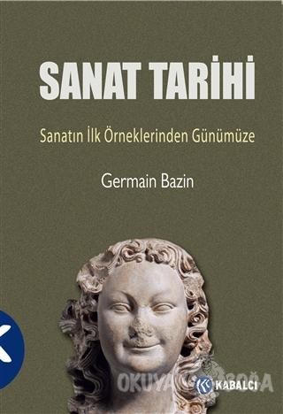 Sanat Tarihi - Germain Bazin - Kabalcı Yayınevi
