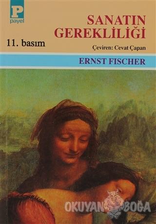 Sanatın Gerekliliği - Ernst Fischer - Payel Yayınları