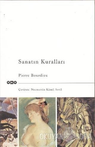 Sanatın Kuralları Yazınsal Alanın Oluşumu ve Yapısı - Pierre Bourdieu