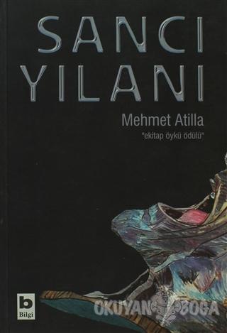 Sancı Yılanı - Mehmet Atilla - Bilgi Yayınevi