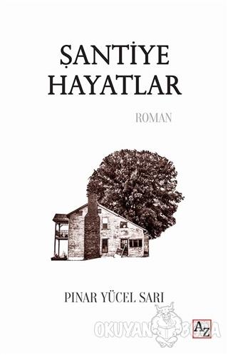 Şantiye Hayatlar - Pınar Yücel Sarı - Az Kitap