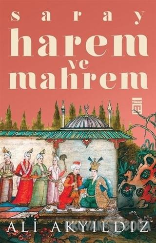 Saray Harem ve Mahrem Ali Akyıldız