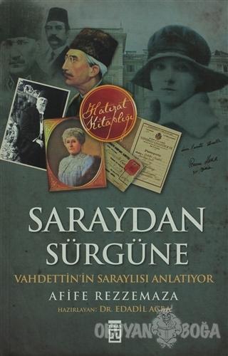 Saraydan Sürgüne - Afife Rezzemaza - Timaş Yayınları