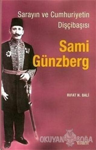 Sarayın ve Cumhuriyetin Dişçibaşısı Sami Günzberg - Rıfat N. Bali - Ki