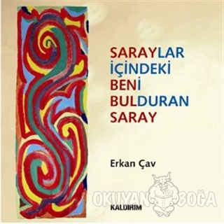 Saraylar İçindeki Beni Bulduran Saray - Erkan Çav - Kaldırım Yayınları