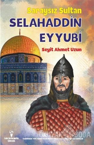 Saraysız Sultan Selahaddin Eyyubi - Seyit Ahmet Uzun - Serencam Çocuk