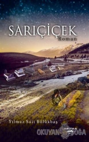 Sarıçiçek - Yılmaz Sait Bölükbaş - Sokak Kitapları Yayınları