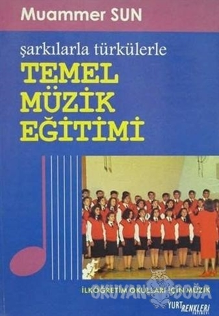 Şarkılarla Türkülerle Temel Müzik Eğitimi