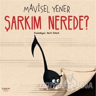 Şarkım Nerede? - Mavisel Yener - İlksatır Yayınevi
