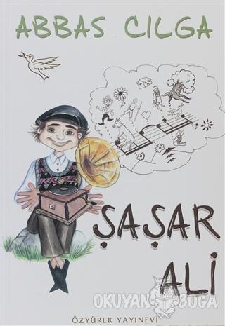 Şaşar Ali - Abbas Cılga - Özyürek Yayınları