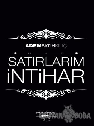 Satırlarım İntihar - Adem Fatih Kılıç - Sokak Kitapları Yayınları