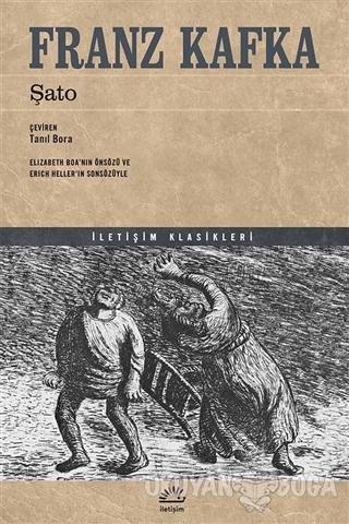 Şato - Franz Kafka - İletişim Yayınevi